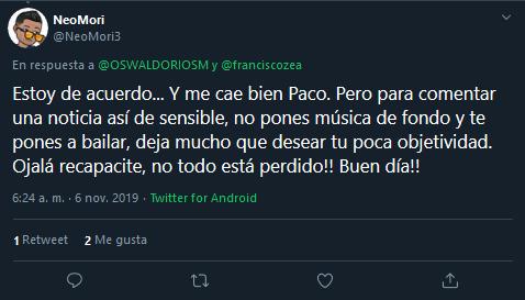 Screenshot_2019-11-06 (1) NeoMori en Twitter OSWALDORIOSM franciscozea Estoy de acuerdo Y me cae bien Paco Pero para coment[...]